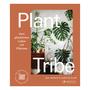 Leben mit Pflanzen: Buch 'Plant Tribe'